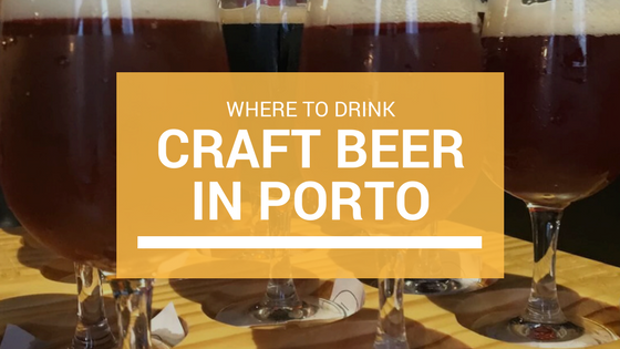 Where to Drink the Best Craft Beer in Porto