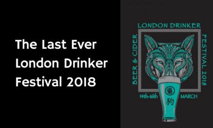 The Last Ever London Drinker Festival