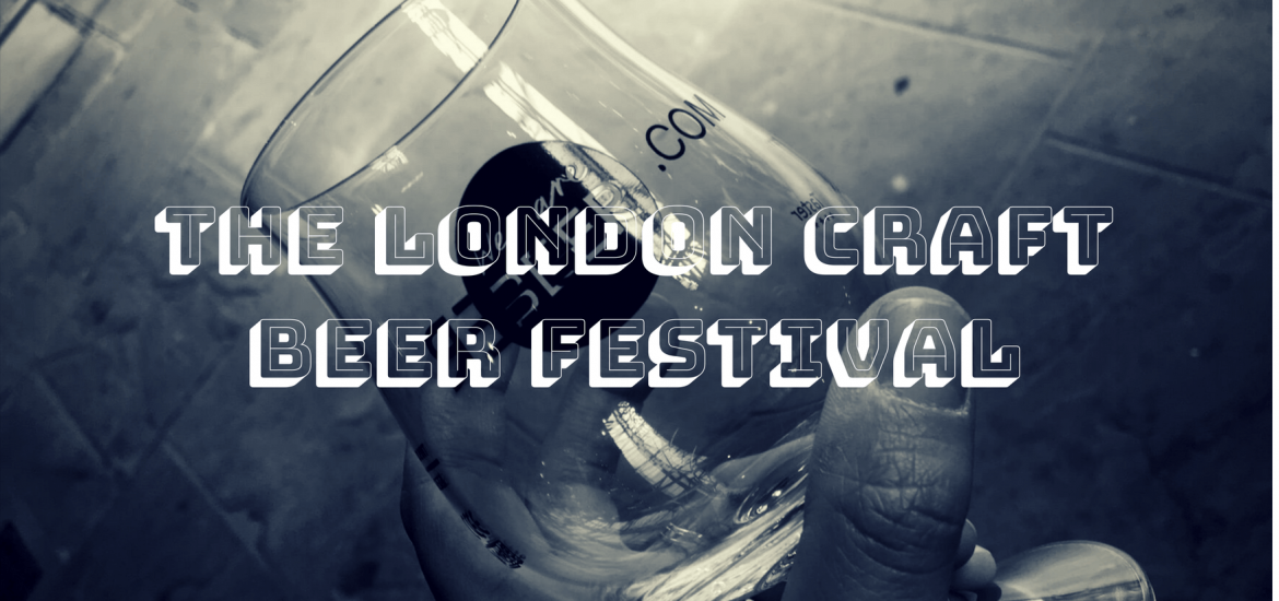 London Craft Beer Festival Review