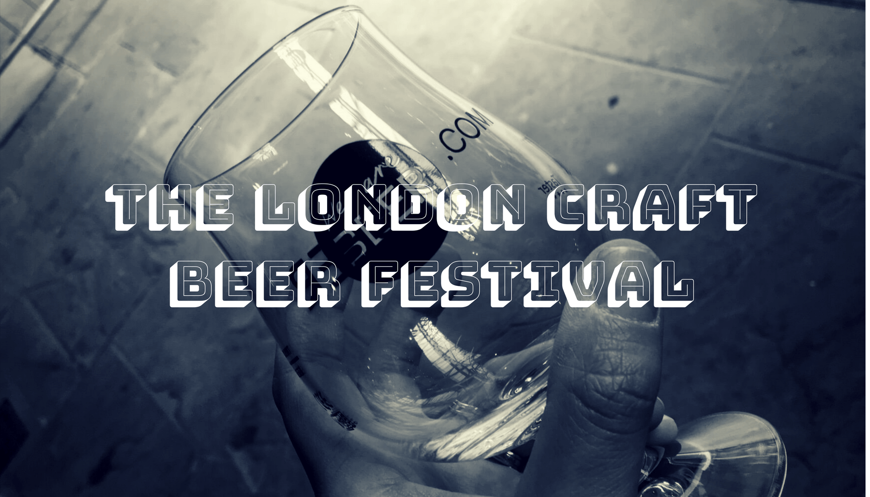 The London Craft Beer Festival 2018