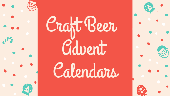7 Best Craft Beer Advent Calendars 2020