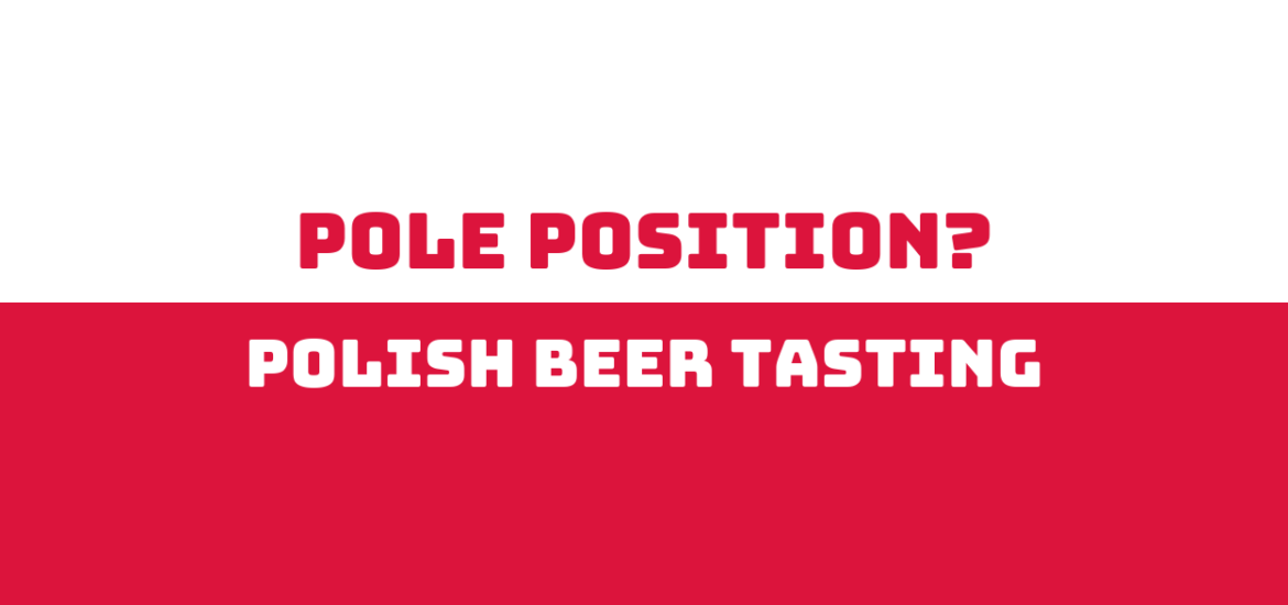 Pole Position: Polish Beer Tasting