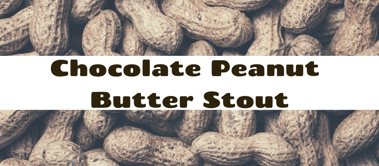 Confronting a Chocolate & Peanut Butter Stout
