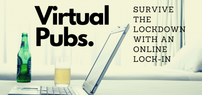 Virtual Pubs to Help Survive the Lockdown