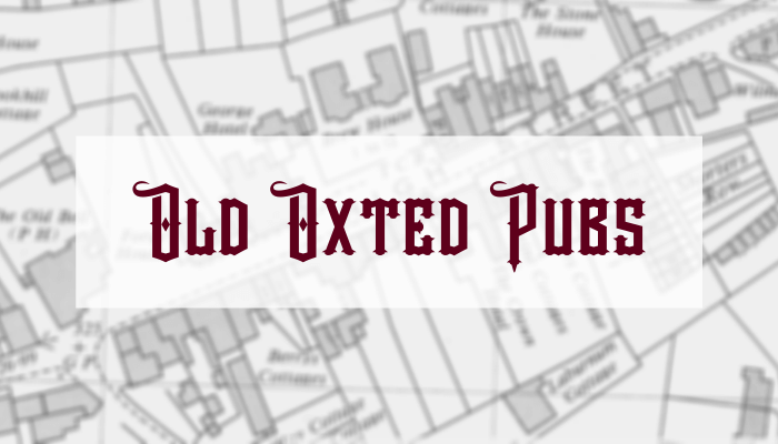 Old Oxted Pubs