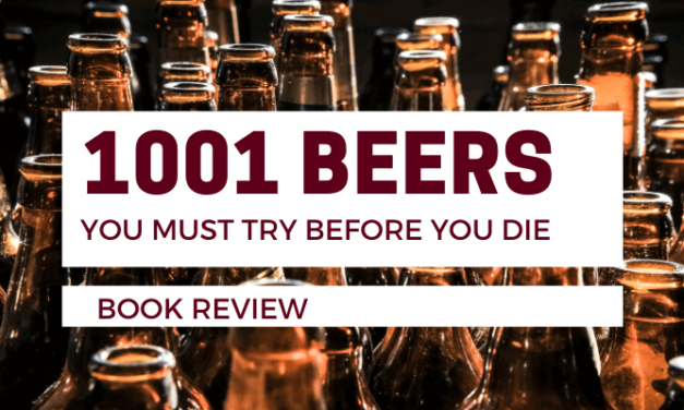 1001 Beers You Must Try Before You Die Book Review