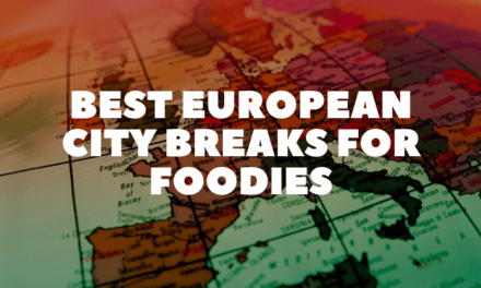 Best European City Breaks for Foodies