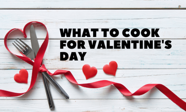 What to Cook for A Valentine's Night In