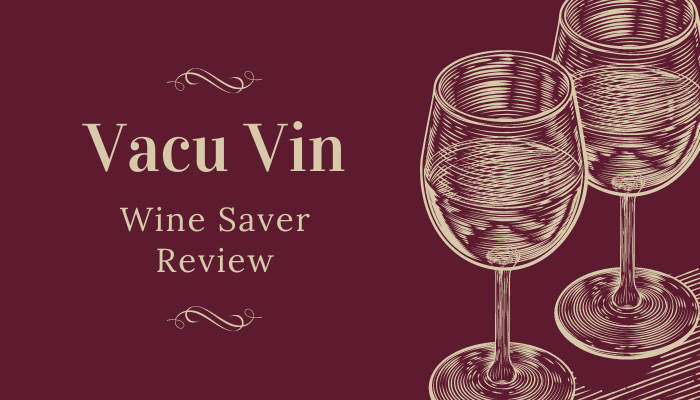 Vacu Vin Wine Saver Review