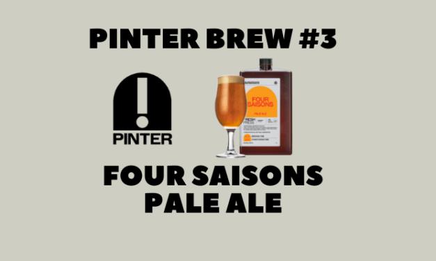 Pinter Brew #3: Four Saisons Pale Ale