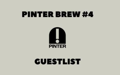 Pinter Brew #4: Guestlist