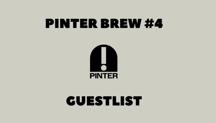 Pinter Guestlist Brew Report